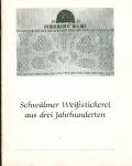 Schwälmer Weißstickerei aus drei Jahrhunderten - Elisabeth Stübing