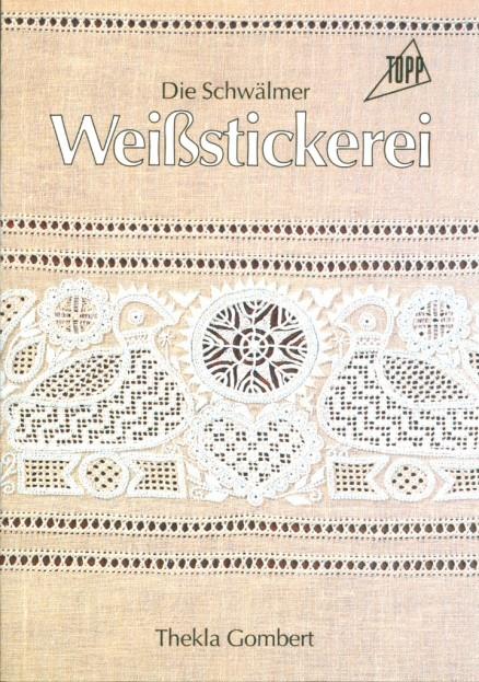 Die Schwälmer Weißstickerei - Thekla Gombert