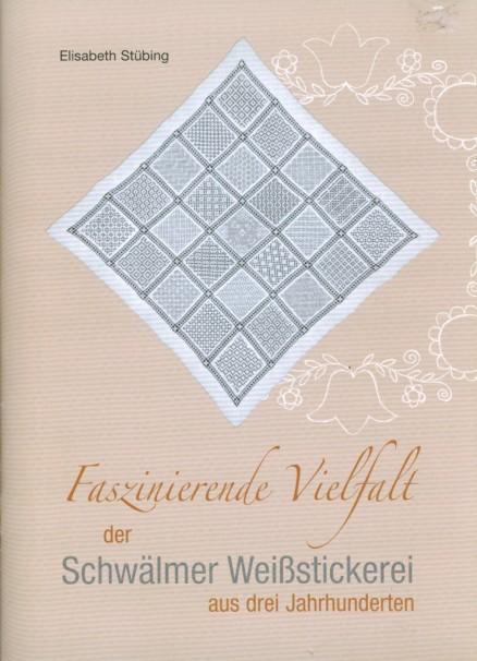 Faszinierende Vielfalt der Schwälmer Weißstickerei - Elisabeth Stübing