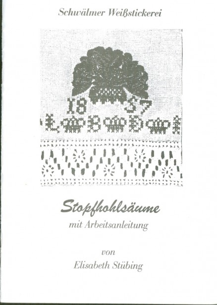 Schwälmer Weißstickerei Stopfhohlsäume - Elisabeth Stübing