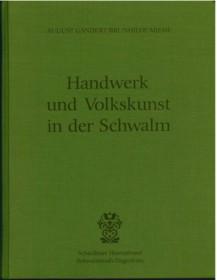 Handwerk und Volksskunst in der Schwalm - August Gandert/Brunhilde Miehe