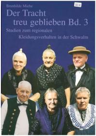 Der Tracht treu geblieben Bd. 3 - Brunhilde Miehe