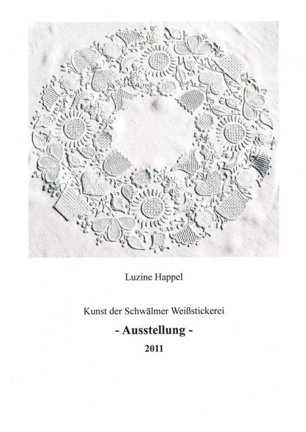 Kunst der Schwälmer Weißstickerei - Ausstellungskatalog 2011 Dokumentation der Ausstellung 2011 in Eschwege 142 Seiten DIN A 4 mit klaren Fotos und vielen Detailaufnahmen