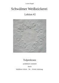 Schwälmer Weißstickerei - Lektion #2 - Tulpenkranz