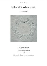 Schwalm Whitework - Lesson #2 - Tulip Wreat