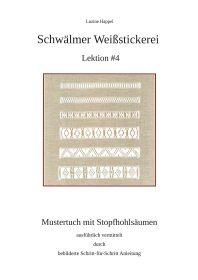Schwälmer Weißstickerei – Lektion #4 – Mustertuch mit Stopfhohlsäumen