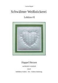 Schwälmer Weißstickerei - Lektion #1 - Happel Herzen
