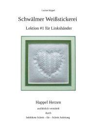 Schwälmer Weißstickerei - Lektion #1 für Linkshänder - Happel Herzen